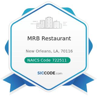 MRB Restaurant - NAICS Code 722511 - Full-Service Restaurants