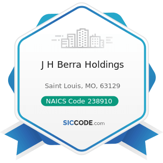 J H Berra Holdings - NAICS Code 238910 - Site Preparation Contractors