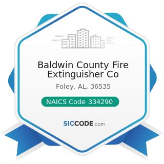Baldwin County Fire Extinguisher Co - NAICS Code 334290 - Other Communications Equipment...