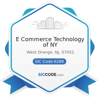 E Commerce Technology of NY - SIC Code 6289 - Services Allied with the Exchange of Securities or...