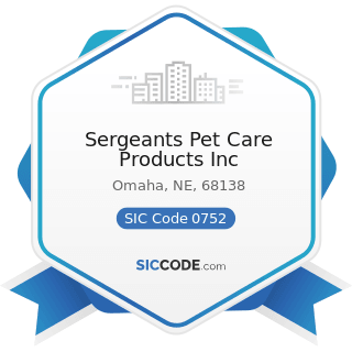 Sergeants Pet Care Products Inc - SIC Code 0752 - Animal Specialty Services, except Veterinary