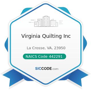 Virginia Quilting Inc - NAICS Code 442291 - Window Treatment Stores