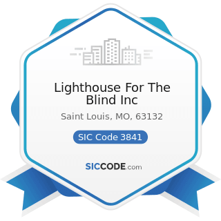 Lighthouse For The Blind Inc - SIC Code 3841 - Surgical and Medical Instruments and Apparatus