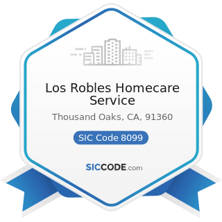 Los Robles Homecare Service - SIC Code 8099 - Health and Allied Services, Not Elsewhere...