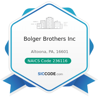 Bolger Brothers Inc - NAICS Code 236116 - New Multifamily Housing Construction (except For-Sale...