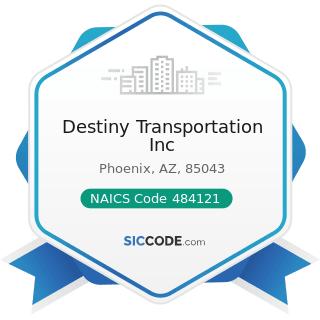 Destiny Transportation Inc - NAICS Code 484121 - General Freight Trucking, Long-Distance,...
