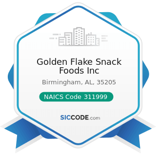 Golden Flake Snack Foods Inc - NAICS Code 311999 - All Other Miscellaneous Food Manufacturing