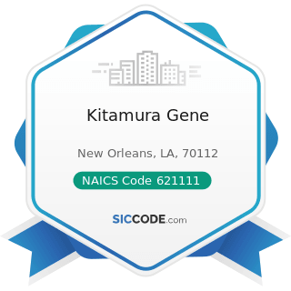 Kitamura Gene - NAICS Code 621111 - Offices of Physicians (except Mental Health Specialists)