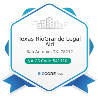 Texas RioGrande Legal Aid - NAICS Code 541110 - Offices of Lawyers