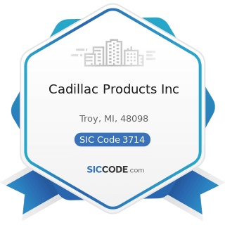 Cadillac Products Inc - SIC Code 3714 - Motor Vehicle Parts and Accessories
