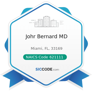 Johr Bernard MD - NAICS Code 621111 - Offices of Physicians (except Mental Health Specialists)