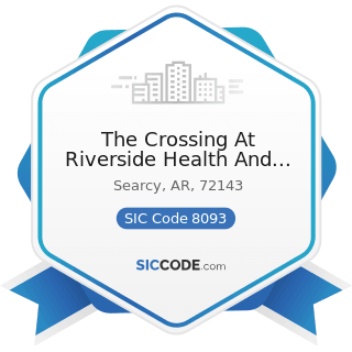 The Crossing At Riverside Health And Rehabilitatio - SIC Code 8093 - Specialty Outpatient...