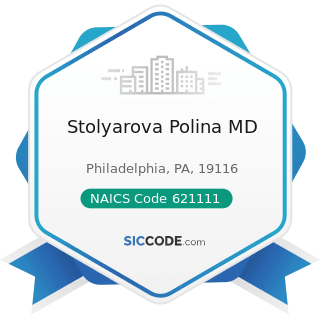 Stolyarova Polina MD - NAICS Code 621111 - Offices of Physicians (except Mental Health...