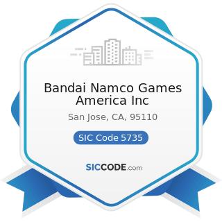 Bandai Namco Games America Inc - SIC Code 5735 - Record and Prerecorded Tape Stores