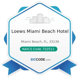 Loews Miami Beach Hotel - NAICS Code 722511 - Full-Service Restaurants