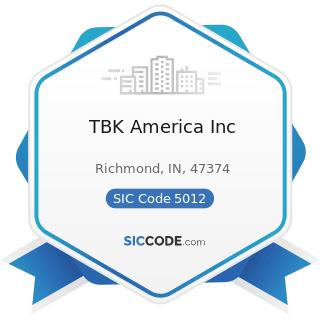 TBK America Inc - SIC Code 5012 - Automobiles and other Motor Vehicles