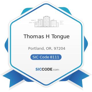 Thomas H Tongue - SIC Code 8111 - Legal Services