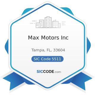 Max Motors Inc - SIC Code 5511 - Motor Vehicle Dealers (New and Used)