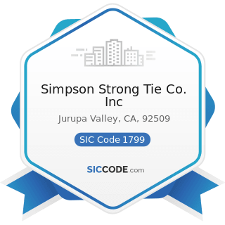 Simpson Strong Tie Co. Inc - SIC Code 1799 - Special Trade Contractors, Not Elsewhere Classified
