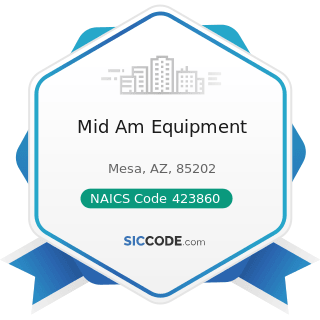 Mid Am Equipment - NAICS Code 423860 - Transportation Equipment and Supplies (except Motor...