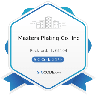 Masters Plating Co. Inc - SIC Code 3479 - Coating, Engraving, and Allied Services, Not Elsewhere...