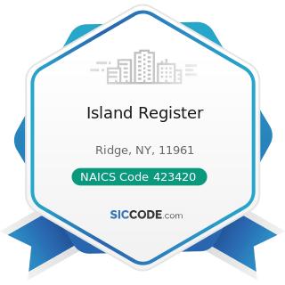 Island Register - NAICS Code 423420 - Office Equipment Merchant Wholesalers