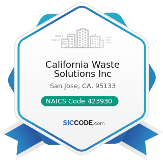 California Waste Solutions Inc - NAICS Code 423930 - Recyclable Material Merchant Wholesalers