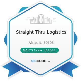 Straight Thru Logistics - NAICS Code 541611 - Administrative Management and General Management...