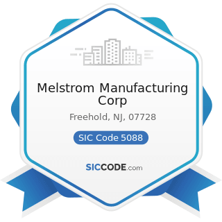 Melstrom Manufacturing Corp - SIC Code 5088 - Transportation Equipment and Supplies, except...