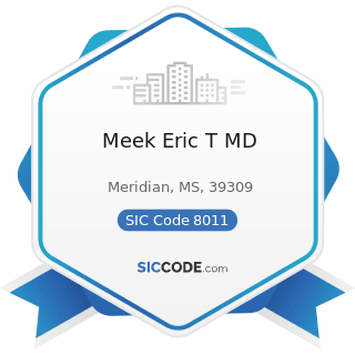 Meek Eric T MD - SIC Code 8011 - Offices and Clinics of Doctors of Medicine