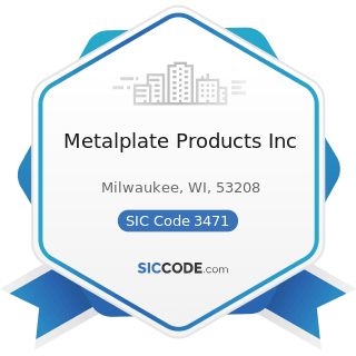 Metalplate Products Inc - SIC Code 3471 - Electroplating, Plating, Polishing, Anodizing, and...