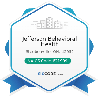 Jefferson Behavioral Health - NAICS Code 621999 - All Other Miscellaneous Ambulatory Health Care...