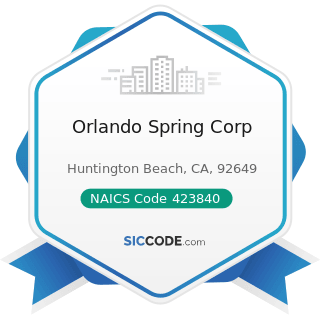 Orlando Spring Corp - NAICS Code 423840 - Industrial Supplies Merchant Wholesalers