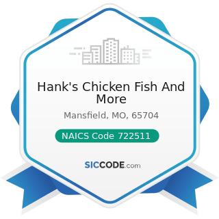 Hank's Chicken Fish And More - NAICS Code 722511 - Full-Service Restaurants