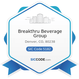 Breakthru Beverage Group - SIC Code 5182 - Wine and Distilled Alcoholic Beverages