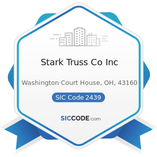 Stark Truss Co Inc - SIC Code 2439 - Structural Wood Members, Not Elsewhere Classified