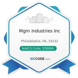 Mgm Industries Inc - NAICS Code 339999 - All Other Miscellaneous Manufacturing