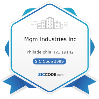 Mgm Industries Inc - SIC Code 3999 - Manufacturing Industries, Not Elsewhere Classified