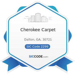Cherokee Carpet - SIC Code 2299 - Textile Goods, Not Elsewhere Classified