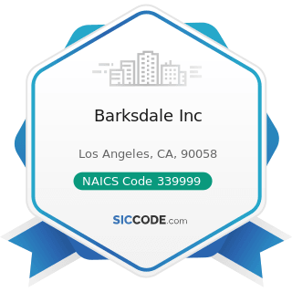 Barksdale Inc - NAICS Code 339999 - All Other Miscellaneous Manufacturing