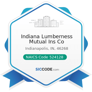 Indiana Lumberness Mutual Ins Co - NAICS Code 524128 - Other Direct Insurance (except Life,...