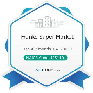 Franks Super Market - NAICS Code 445110 - Supermarkets and Other Grocery (except Convenience)...