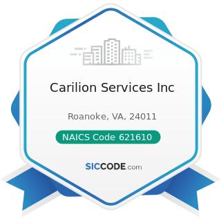 Carilion Services Inc - NAICS Code 621610 - Home Health Care Services