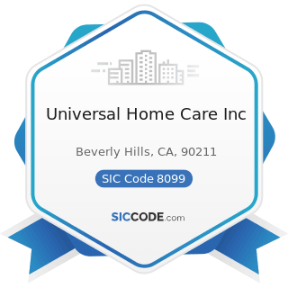 Universal Home Care Inc - SIC Code 8099 - Health and Allied Services, Not Elsewhere Classified