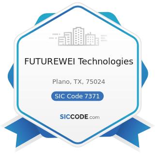 FUTUREWEI Technologies - SIC Code 7371 - Computer Programming Services