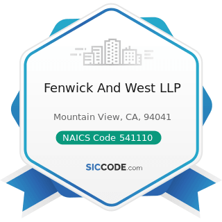 Fenwick And West LLP - NAICS Code 541110 - Offices of Lawyers