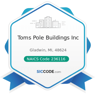 Toms Pole Buildings Inc - NAICS Code 236116 - New Multifamily Housing Construction (except...