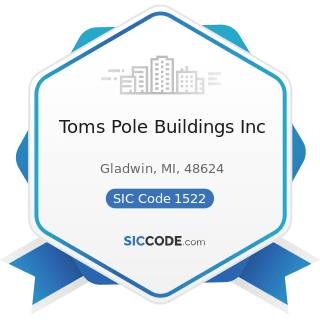 Toms Pole Buildings Inc - SIC Code 1522 - General Contractors-Residential Buildings, other than...