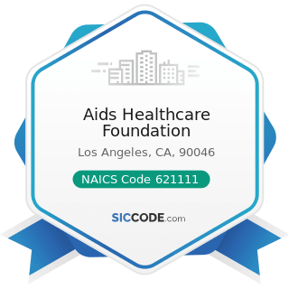 Aids Healthcare Foundation - NAICS Code 621111 - Offices of Physicians (except Mental Health...