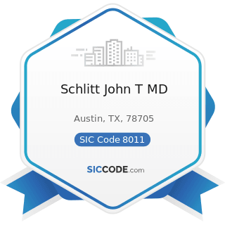 Schlitt John T MD - SIC Code 8011 - Offices and Clinics of Doctors of Medicine